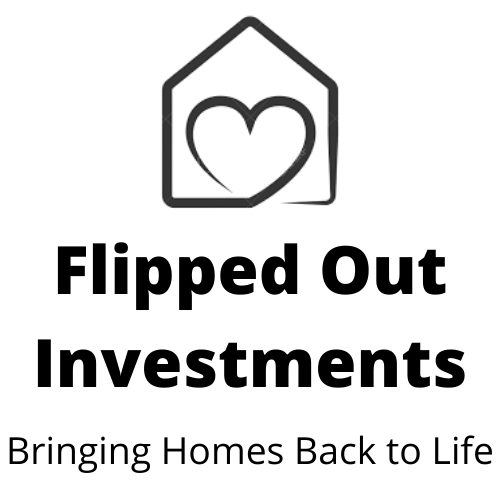 FLIPPED OUT INVESTMENTS!  Bringing Homes Back To Life